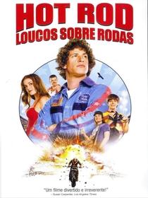 Hot Rod - Loucos Sobre Rodas - Poster / Capa / Cartaz - Oficial 5