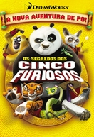 Os Segredos dos Cinco Furiosos (Kung Fu Panda: Secrets of the Furious Five)
