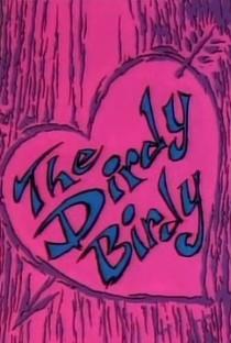 The Dirdy Birdy - Poster / Capa / Cartaz - Oficial 1