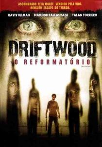 Driftwood - O Reformatório - Poster / Capa / Cartaz - Oficial 2