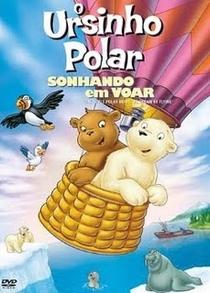 O Ursinho Polar: Sonhando Em Voar - Poster / Capa / Cartaz - Oficial 1