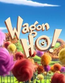 Wagon Ho! - Poster / Capa / Cartaz - Oficial 2