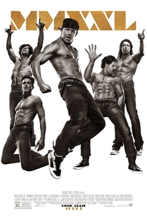 Magic Mike XXL - Poster / Capa / Cartaz - Oficial 10