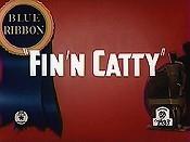 Fin n' Catty  - Poster / Capa / Cartaz - Oficial 1