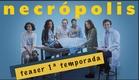 Necrópolis - Trailer - Primeira temporada