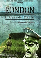 Rondon - O Grande Chefe (Rondon - O Grande Chefe)