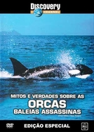 Orcas - Assassinas ou Vítimas (The Orca: Killers I Have Known)