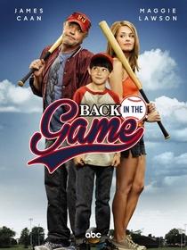 Back in the Game (1ª Temporada) - Poster / Capa / Cartaz - Oficial 1