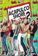 Acapulco Shore (2ª Temporada)