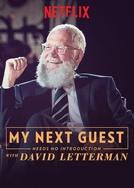 O Próximo Convidado Dispensa Apresentação com David Letterman (My Next Guest Needs No Introduction with David Letterman)