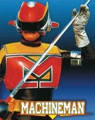 Machineman (Seiun kamen Mashinman)