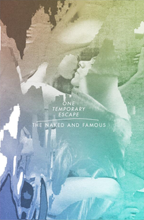 The Naked And Famous: One Temporary Escape - Poster / Capa / Cartaz - Oficial 1