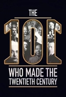 The 101 People Who Made the 20th Century (The 101 People Who Made the 20th Century)