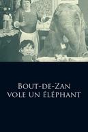 Bout de Zan Steals an Elephant (Bout de Zan vole un éléphant)