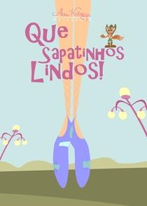 Que Sapatinhos Lindos! - Poster / Capa / Cartaz - Oficial 1