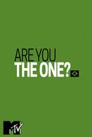 Are You The One Brasil (Are You The One Brasil)