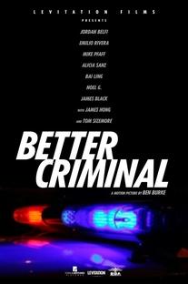 Better Criminal - Poster / Capa / Cartaz - Oficial 3