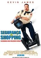Segurança de Shopping (Paul Blart: Mall Cop)