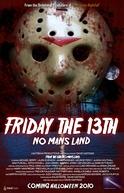 Friday The 13th: No Man's Land (Friday The 13th: No Man's Land)
