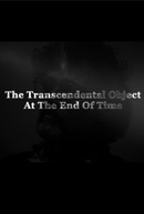 The Transcendental Object at the End of the Time (The Transcendental Object at the End of the Time)