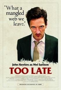 Too Late - Poster / Capa / Cartaz - Oficial 5