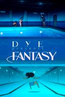 DyE: Fantasy (DyE: Fantasy)