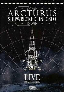 Arcturus - Shipwrecked In Oslo - Poster / Capa / Cartaz - Oficial 1