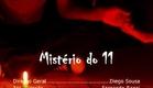 """Curta """"O Mistério do 11"""""""