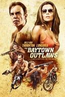 Os Fora da Lei (The Baytown Outlaws)