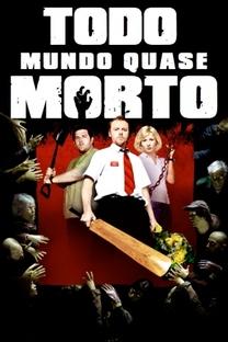 Todo Mundo Quase Morto - Poster / Capa / Cartaz - Oficial 5