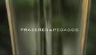 PRAZERES & PECADOS | O Filme