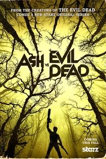 Ash vs. Evil Dead (1ª Temporada) - Poster / Capa / Cartaz - Oficial 2