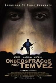 Onde os Fracos Não Têm Vez - Poster / Capa / Cartaz - Oficial 2