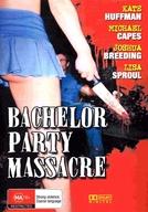 Bachelor Party Massacre (Bachelor Party Massacre)