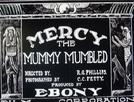 A Múmia Resmungou (Mercy, The Mummy Mumbled)