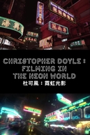 Christopher Doyle: Filming in the Neon World (杜可風:霓虹光影)