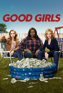 Good Girls (1ª Temporada) - Poster / Capa / Cartaz - Oficial 1