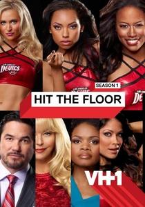 Hit the Floor (1ª Temporada) - Poster / Capa / Cartaz - Oficial 1