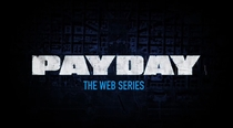 PAYDAY: The Web Series - Poster / Capa / Cartaz - Oficial 1