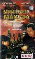 Violência Máxima (Ying hung ho hon)
