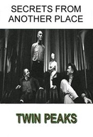 Secrets from Another Place: Creating Twin Peaks (Secrets from Another Place: Creating Twin Peaks)