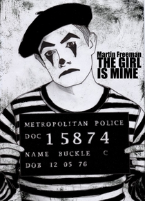 The Girl is Mime - Poster / Capa / Cartaz - Oficial 1