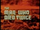O Homem Que Morreu Duas Vezes (The Man Who Died Twice)