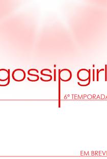 Gossip Girl: A Garota do Blog (6ª Temporada) - Poster / Capa / Cartaz - Oficial 7