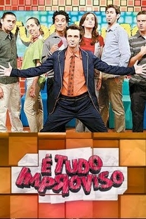 É Tudo Improviso (1ª Temporada) - Poster / Capa / Cartaz - Oficial 1