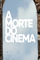 A Morte do Cinema (A Morte do Cinema)