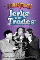 Os Três Patetas - Jerks of All Trades (The Three Stooges - Jerks of All Trades)