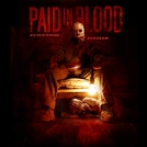 Paid in Blood (Paid in Blood)