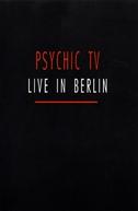 Psychic TV - Live In Berlin (Psychic TV - Live In Berlin)
