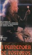 A Vendedora de Fósforos (The Little Match Girl)